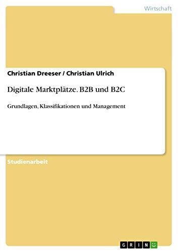 Digitale Marktplatze - Die Entwicklung Und Ausbreitung Von Internet-Technologien in Der Heutigen ...
