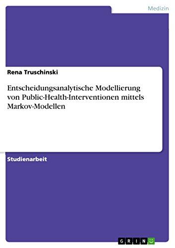 9783638667425: Entscheidungsanalytische Modellierung von Public-Health-Interventionen mittels Markov-Modellen
