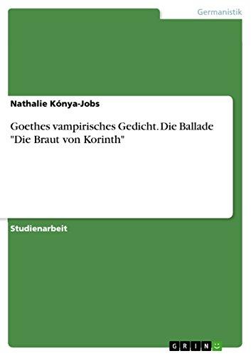 Goethes Vampirisches Gedicht. Die Ballade Die Braut Von Korinth: Nathalie Konya