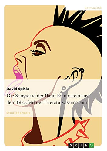 9783638670913: Die Songtexte Der Band Rammstein Aus Dem Blickfeld Der Literaturwissenschaft