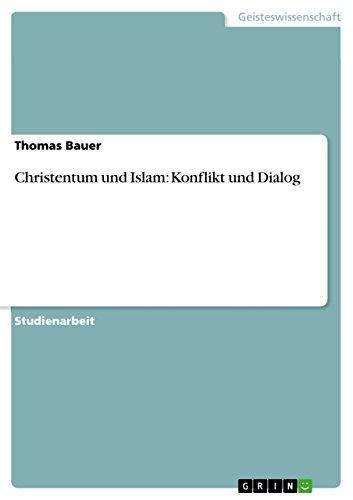 9783638671125: Christentum und Islam: Konflikt und Dialog