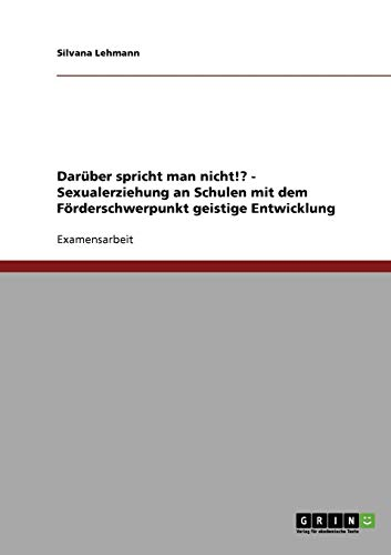 9783638673501: Sexualerziehung an Schulen Mit Dem Forderschwerpunkt Geistige Entwicklung (German Edition)