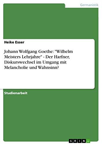 "Johann Wolfgang Goethe: ""Wilhelm Meisters Lehrjahre"" -: Heike Esser"