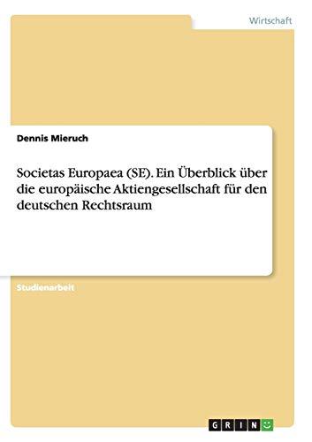 9783638674669: Societas Europaea (Se). Ein Uberblick Uber Die Europaische Aktiengesellschaft Fur Den Deutschen Rechtsraum