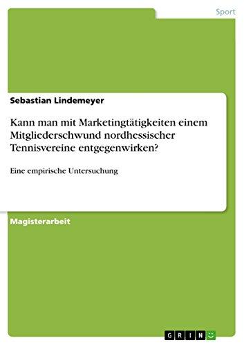 Kann Man Mit Marketingtatigkeiten Einem Mitgliederschwund Nordhessischer Tennisvereine ...