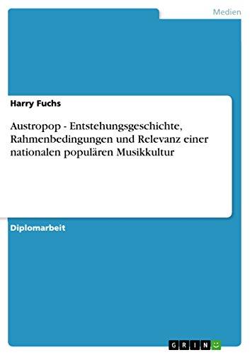 9783638676083: Austropop - Entstehungsgeschichte, Rahmenbedingungen und Relevanz einer nationalen populären Musikkultur (German Edition)