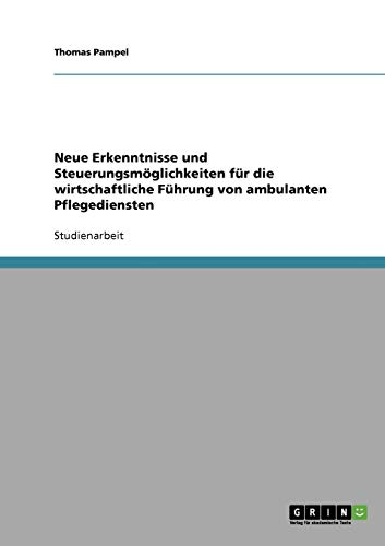 Neue Erkenntnisse Und Steuerungsmoglichkeiten Fur Die Wirtschaftliche Fuhrung Von Ambulanten ...