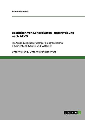 Bestücken von Leiterplatten - Unterweisung nach AEVO: Rainer Ferencak