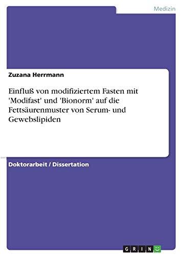 9783638680530: Einfluß von modifiziertem Fasten mit 'Modifast' und 'Bionorm' auf die Fettsäurenmuster von Serum- und Gewebslipiden (German Edition)