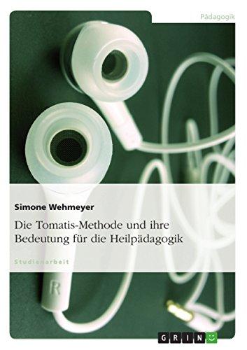 9783638681926: Die Tomatis-Methode und ihre Bedeutung für die Heilpädagogik (German Edition)