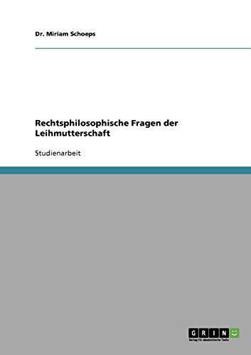 9783638682732: Leihmutterschaft. Rechtsphilosophische Fragen (German Edition)