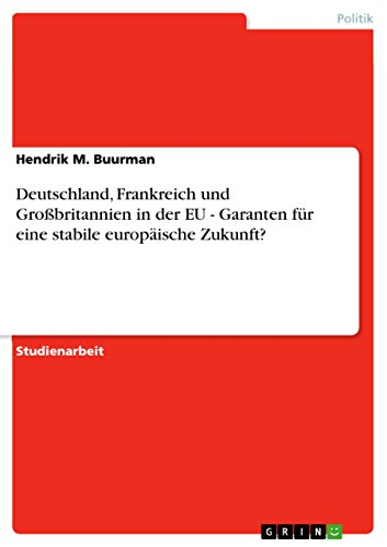 Deutschland, Frankreich Und Grobritannien in Der Eu: Hendrik M Buurman