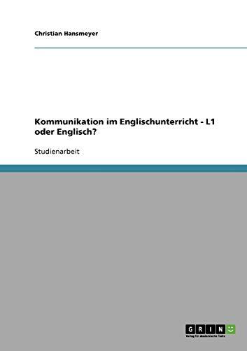9783638683883: Kommunikation im Englischunterricht - L1 oder Englisch?