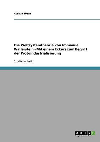 9783638684361: Die Weltsystemtheorie Von Immanuel Wallerstein