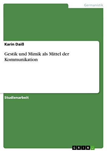 9783638684446: Gestik und Mimik als Mittel der Kommunikation (German Edition)