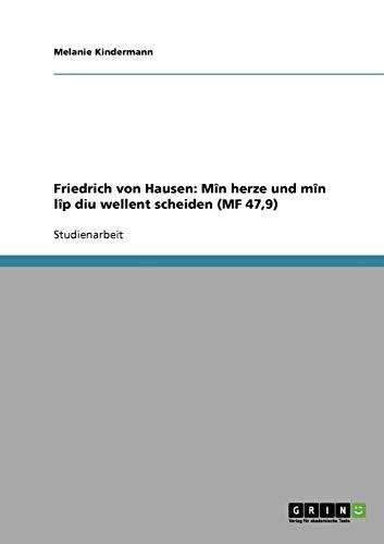 9783638687065: Friedrich von Hausen: Mîn herze und mîn lîp diu wellent scheiden (MF 47,9)