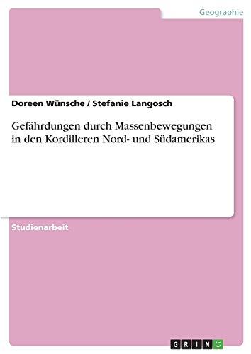 9783638687850: Gefährdungen durch Massenbewegungen in den Kordilleren Nord- und Südamerikas (German Edition)