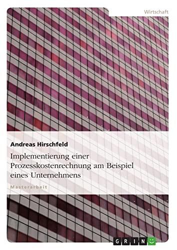 9783638687904: Implementierung einer Prozesskostenrechnung am Beispiel eines Unternehmens (German Edition)