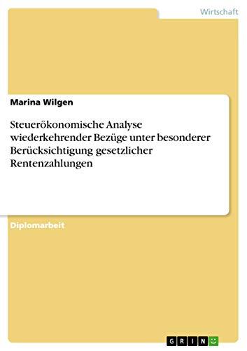 Steuerökonomische Analyse wiederkehrender Bezüge unter besonderer Berücksichtigung: Wilgen, Marina
