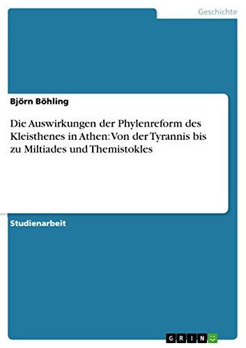 9783638688673: Die Auswirkungen der Phylenreform des Kleisthenes in Athen: Von der Tyrannis bis zu Miltiades und Themistokles (German Edition)