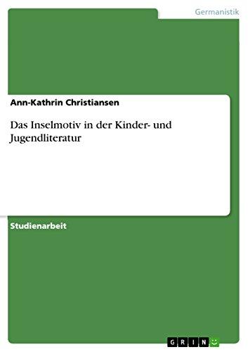 Das Inselmotiv in der Kinder- und Jugendliteratur: Ann-Kathrin Christiansen