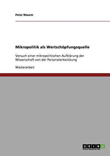 9783638689427: Mikropolitik als Wertschöpfungsquelle