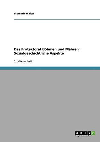 9783638691567: Das Protektorat Böhmen und Mähren; Sozialgeschichtliche Aspekte (German Edition)