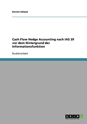 Cash Flow Hedge Accounting nach IAS 39: Kerstin Paland