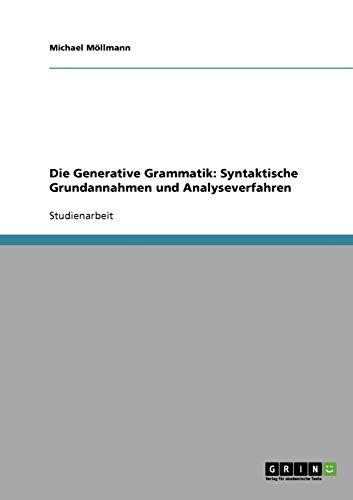 9783638692670: Die Generative Grammatik: Syntaktische Grundannahmen und Analyseverfahren