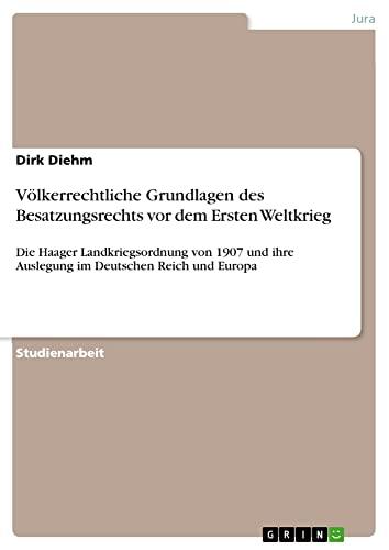 9783638696609: Völkerrechtliche Grundlagen des Besatzungsrechts vor dem Ersten Weltkrieg