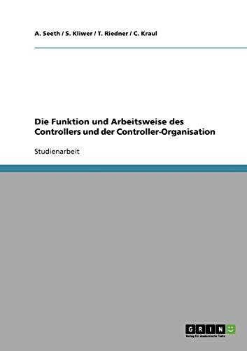 9783638696890: Die Funktion und Arbeitsweise des Controllers und der Controller-Organisation (German Edition)