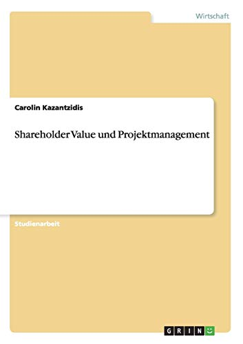 Shareholder Value Und Projektmanagement: Carolin Kazantzidis
