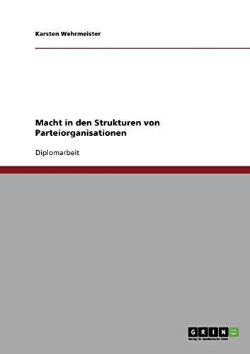 9783638697699: Macht in den Strukturen von Parteiorganisationen (German Edition)