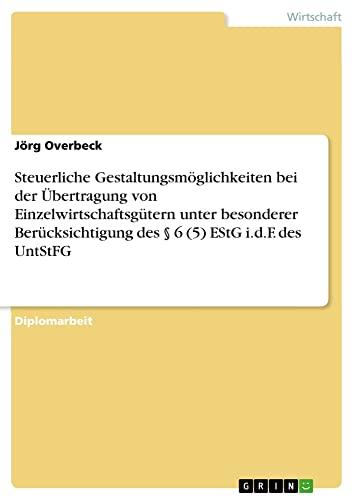 Steuerliche Gestaltungsmoglichkeiten Bei Der Ubertragung Von Einzelwirtschaftsgutern Unter ...