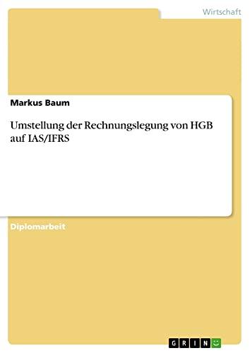 9783638699785: Umstellung Der Rechnungslegung Von Hgb Auf IAS/Ifrs