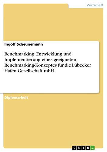 Benchmarking. Entwicklung Und Implementierung Eines Geeigneten Benchmarking-Konzeptes Fur Die ...