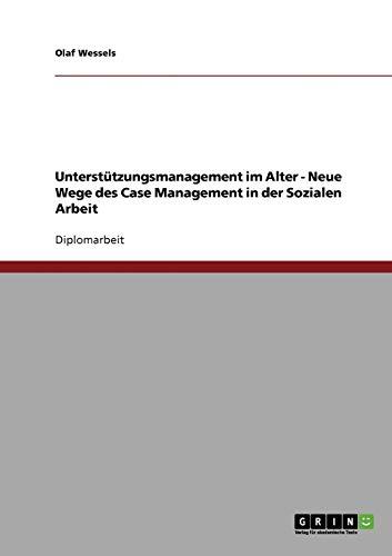 9783638701136: Unterstützungsmanagement im Alter. Neue Wege des Case Management in der Sozialen Arbeit