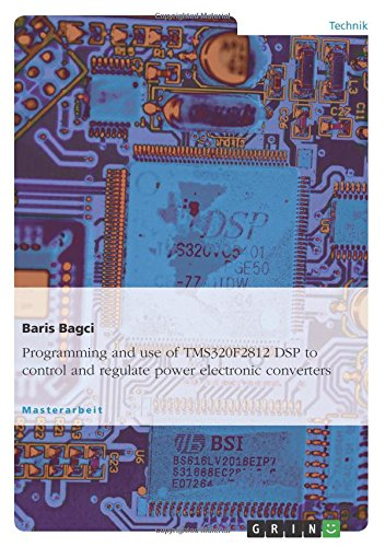 Programming and use of TMS320F2812 DSP to: Baris Bagci