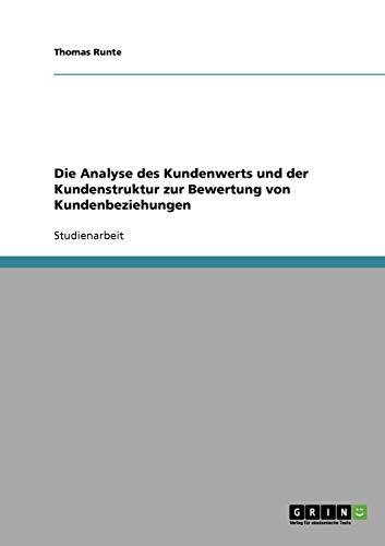 9783638701938: Relationship Marketing. Analyse des Kundenwerts und der Kundenstruktur zur Bewertung von Kundenbeziehungen (German Edition)