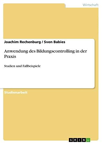 Anwendung Des Bildungscontrolling in Der Praxis: Joachim Rechenburg