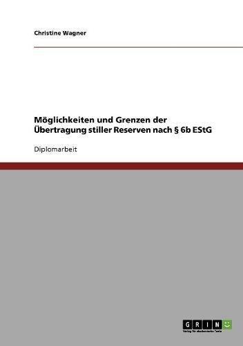 9783638702386: Möglichkeiten und Grenzen der Übertragung stiller Reserven nach § 6b EStG