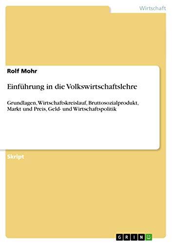 Einfuhrung in Die Volkswirtschaftslehre: Rolf Mohr