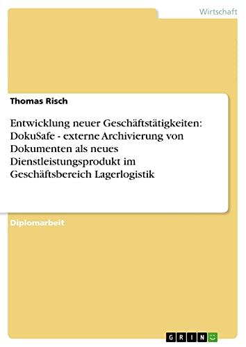 Entwicklung neuer Geschäftstätigkeiten: DokuSafe - externe Archivierung von Dokumenten ...