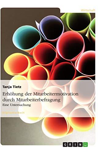 9783638704731: Erhöhung der Mitarbeitermotivation durch Mitarbeiterbefragung (German Edition)