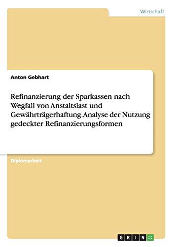 Refinanzierung der Sparkassen nach Wegfall von Anstaltslast und Gewährträgerhaftung. ...