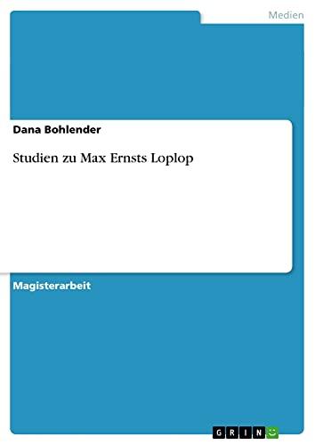 9783638705226: Studien zu Max Ernsts Loplop