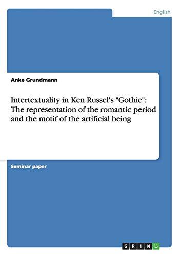 "Intertextuality in Ken Russel's ""Gothic"": The representation: Anke Grundmann"