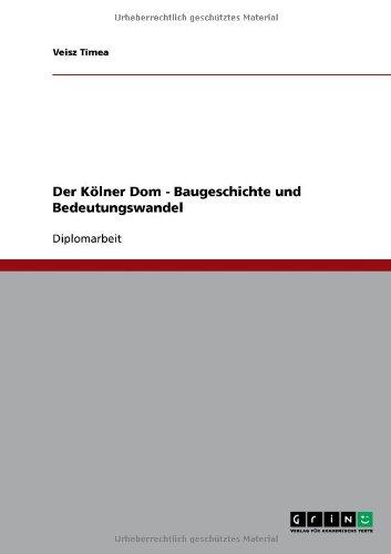 9783638706094: Der Kölner Dom - Baugeschichte und Bedeutungswandel