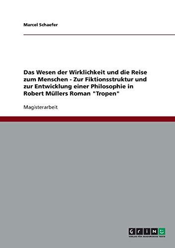 Das Wesen Der Wirklichkeit Und Die Reise Zum Menschen - Zur Fiktionsstruktur Und Zur Entwicklung ...