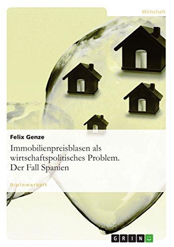 9783638709835: Immobilienpreisblasen als wirtschaftspolitisches Problem. Der Fall Spanien